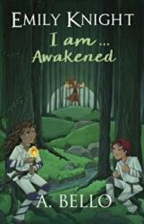 Emily Knight I am. . . Awakened (ISBN: 9780995780644)
