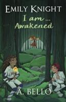 Emily Knight I am. . . Awakened, Paperback (ISBN: 9780995780644)