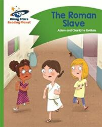 Reading Planet - The Roman Slave - Green: Comet Street Kids (ISBN: 9781510412323)