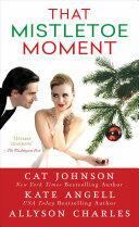 That Mistletoe Moment (ISBN: 9781496705587)