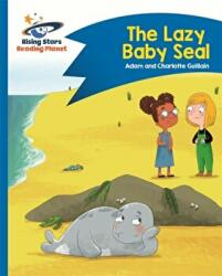 Reading Planet - The Lazy Baby Seal - Blue: Comet Street Kids (ISBN: 9781510412286)