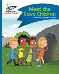 Reading Planet - Meet the Cave Children - Blue: Comet Street Kids (ISBN: 9781510412293)