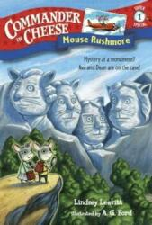 Commander In Cheese Super Special #1 - Mouse Rushmore (ISBN: 9781524720476)