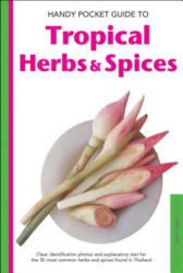 Handy Pocket Guide to Tropical Herbs & Spices - Wendy Hutton, Alberto Cassio (ISBN: 9780794608002)