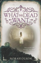 What the Dead Want (ISBN: 9780062410122)