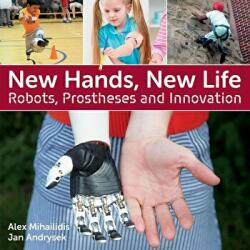 New Hands, New Life - Robots, Prostheses and Innovation (ISBN: 9781770859913)