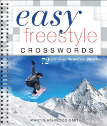 Easy Freestyle Crosswords - 72 All-New Themeless Puzzles (ISBN: 9781454921783)