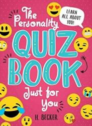 Personality Quiz Book Just for You: Learn All About You! - H. Becker (ISBN: 9781492653219)