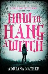 How to Hang a Witch (ISBN: 9781406378795)