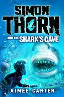 Simon Thorn and the Shark's Cave (ISBN: 9781408858059)