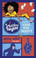 Squishy Taylor and the Vase that Wasn't (ISBN: 9781782027713)