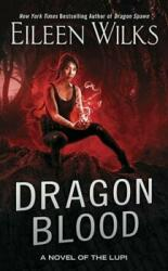 Dragon Blood - A Novel of the Lupi (ISBN: 9780399583155)