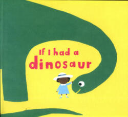 If I had a dinosaur (ISBN: 9780500651506)