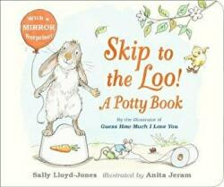Skip to the Loo! A Potty Book (ISBN: 9781406377347)