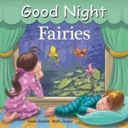 Good Night Fairies - Adam Gamble, Mark Jasper, Jimmy Holder (ISBN: 9781602194335)