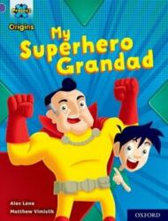 Project X Origins: Purple Book Band, Oxford Level 8: My Superhero Grandad (ISBN: 9780198419136)