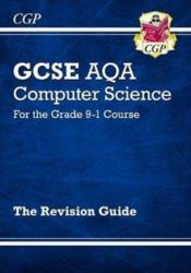 New GCSE Computer Science AQA Revision Guide - for the Grade 9-1 Course (ISBN: 9781782949312)