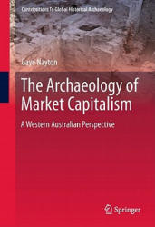 Archaeology of Market Capitalism - A Western Australia Perspective (2011)