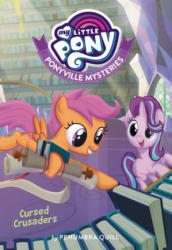 My Little Pony: Ponyville Mysteries: Cursed Crusaders (ISBN: 9780316475716)