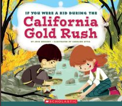 If You Were a Kid During the California Gold Rush (ISBN: 9780531243121)