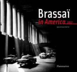 Brassai in America - 1957 (2011)