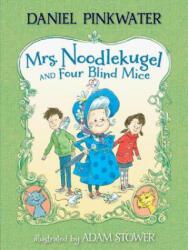 Mrs. Noodlekugel and Four Blind Mice (ISBN: 9780763676582)