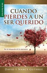 Cuando Pierdes a Un Ser Querido (ISBN: 9780789923233)
