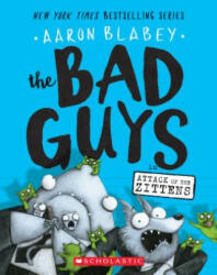 The Bad Guys in Attack of the Zittens (ISBN: 9781338087536)