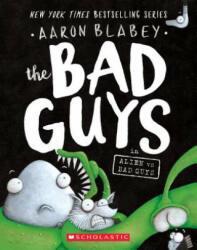 The Bad Guys in Alien Vs Bad Guys (ISBN: 9781338189599)