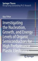 Investigating the Nucleation, Growth, and Energy Levels of Organic Semiconductors for High Performance Plastic Electronics (2011)