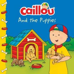 Caillou and the Puppies (ISBN: 9782897184452)