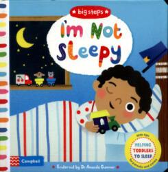 I'm Not Sleepy - Helping Toddlers Go To Sleep (ISBN: 9781509836291)