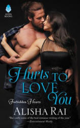 Hurts to Love You - Forbidden Hearts (ISBN: 9780062566768)