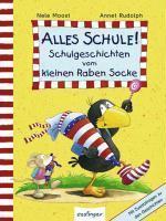 Alles Schule! Schulgeschichten vom kleinen Raben Socke (2010)