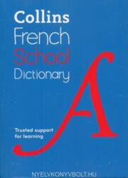 Collins French School Dictionary - Learn French with Collins Dictionaries for Schools (ISBN: 9780008257965)