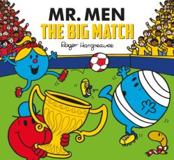 Mr. Men: The Big Match (Mr. Men and Little Miss Picture Books) - Adam Hargreaves (ISBN: 9781405290876)