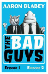 Bad Guys: Episodes 1 and 2 - AARON BLABEY (ISBN: 9781407186818)