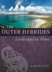 Outer Hebrides - Landscapes in Stone (ISBN: 9781780275093)
