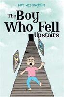 Boy who Fell Upstairs (ISBN: 9781788300353)