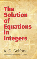 Solution of Equations in Integers (ISBN: 9780486824598)