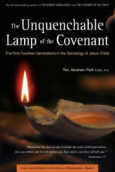 Unquenchable Lamp of the Covenant - The First Fourteen Generations in the Genealogy of Jesus Christ (ISBN: 9780794608125)