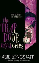 Trapdoor Mysteries: The Scent of Danger - Book 2 (ISBN: 9781510200227)