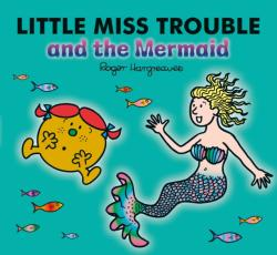Little Miss Trouble and the Mermaid (ISBN: 9781405292382)