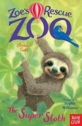 Zoe's Rescue Zoo: The Super Sloth (ISBN: 9781788001502)