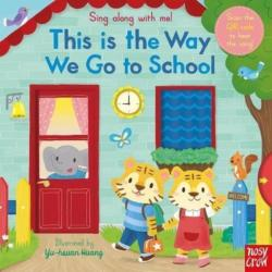 Sing Along With Me! This is the Way We Go to School (ISBN: 9781788003070)