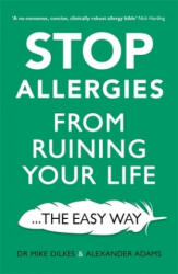 Stop Allergies from Ruining your Life - . . . The Easy Way (ISBN: 9781841882734)