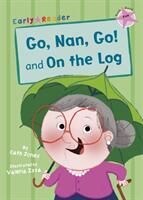 Go, Nan, Go! and On a Log (ISBN: 9781848863439)