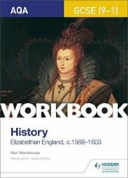 AQA GCSE (9-1) History Workbook: Elizabethan England, c1568-1603 (ISBN: 9781510418981)