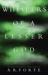 Whispers of a Lesser God - With a Duck, a Dive and a Bob (ISBN: 9781789015058)