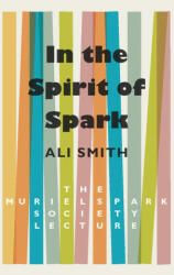 In the Spirit of Spark - The Muriel Spark Society Lecture (ISBN: 9781846974663)